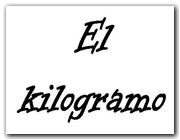 El kilogramo (II)
